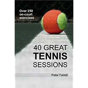 40 Great Tennis Sessions Peter Farrell