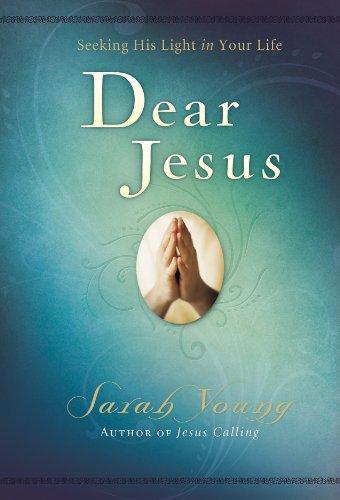 Download Dear Jesus: Seeking His Light in Your Life