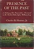 Presence of the Past: A History of the Preservation Movement in the United States Before Williamsburg