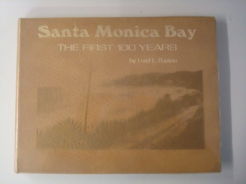 santa-monica-bay-the-first-100-years-a-pictorial-history-of-santa-monica-venice-ocean-park-pacific-p