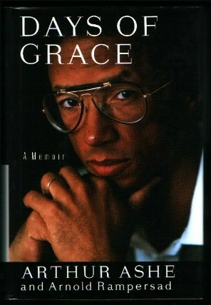 Days Of Grace: A Memoir, Arthur Ashe, Arnold Rampersad