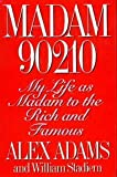 Madam 90210: My Life as Madam to the Rich and Famous (0679420657) by Adams, Elizabeth