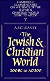 The Jewish and Christian World 200 BC to AD 200 (Cambridge Commentaries on Writings of the Jewish and Christian World) (0521285577) by A. R. C. Leaney
