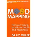 Mood Mapping: Plot your way to emotional health and happinessby Liz Miller Dr