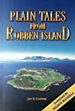 Plain Tales from Robben Island (0627024742) by Coetzee, Jan K.