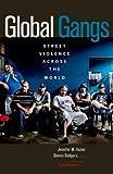 Jennifer M. Hazen: Global Gangs : Street Violence Across the World (Hardcover); 2014 Edition
