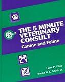 5 Minute Veterinary Consult: Canine & Feline