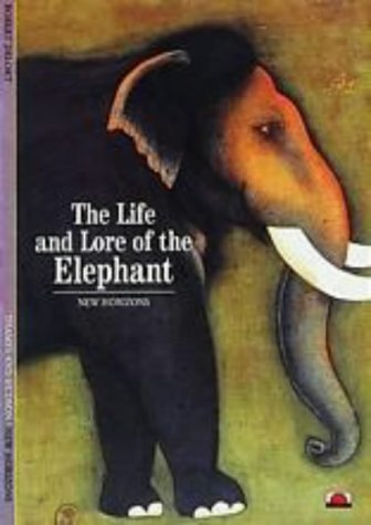 The Life and Lore of the Elephant (New Horizons)