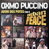 echange, troc Oxmo Puccino, Rico - Avoir Des Potes (Live à Urban Peace)