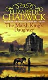 Elizabeth Chadwick The Marsh King's Daughter