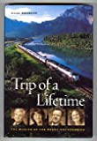 img - for Trip of a lifetime: The making of the Rocky Mountaineer book / textbook / text book