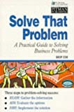 img - for A Practical Guide to Solving Business Problems (Institute of Management) book / textbook / text book