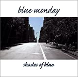 Songtexte von Blue Monday - Shades of Blue