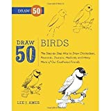 img - for Draw 50 Birds: The Step-by-Step Way to Draw Chickadees, Peacocks, Toucans, Mallards, and Many More of Our Feathered Friends [Paperback] [2013] Lee J. Ames, Tony D'Adamo book / textbook / text book