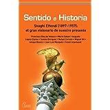 SENTIDO E HISTORIA: Shogui Effendi (1897-1957): el gran visionario de nuestro presente