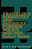 Franklin D. Roosevelt and American Foreign Policy, 1932-1945: With a New Afterword (Oxford Paperbacks) (0195097327) by Robert Dallek