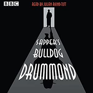 Sapper's Bulldog Drummond: A BBC Radio 4 Extra reading | [Cyril McNeile]