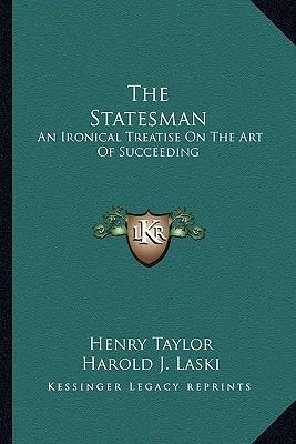 the-statesman-an-ironical-treatise-on-the-art-of-succeeding-paperback-common