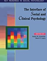The Interface of Social and Clinical Psychology: Key Readings (Key Readings in Social Psychology)