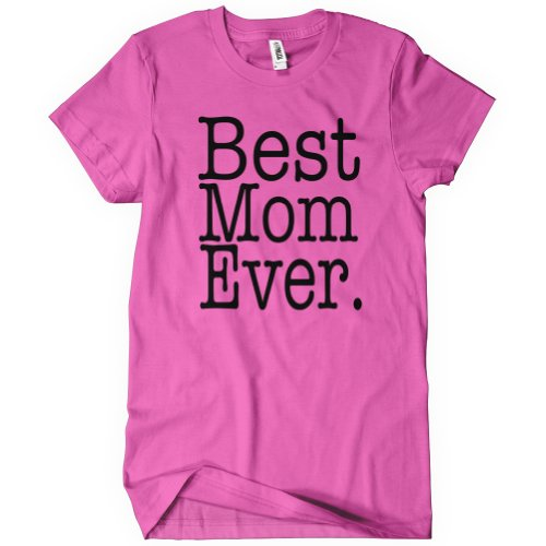BEST MOM EVER TSHIRT Funny Mothers Day TEE Family Reunion Gift Joke Womens T Shi
