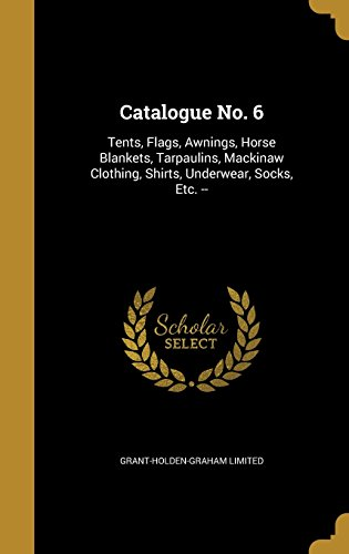 catalogue-no-6-tents-flags-awnings-horse-blankets-tarpaulins-mackinaw-clothing-shirts-underwear-sock