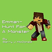 Emman: Hunt for a Monster: Monster, Volume 5 (       UNABRIDGED) by Barry J. McDonald Narrated by Jim Pelletier