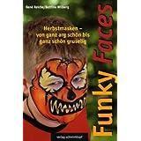 """Funky Faces Herbstmasken: Von ganz arg sch�n bis ganz sch�n gruseligvon """"Ren� Reiche"""""""