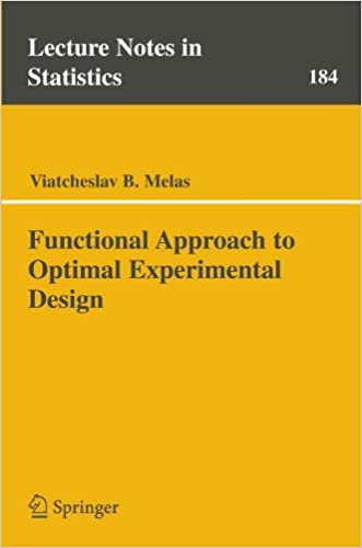 Functional Approach to Optimal Experimental Design (Lecture Notes in Statistics)