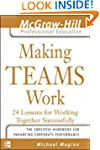 Making Teams Work: 24 Lessons for Wor...