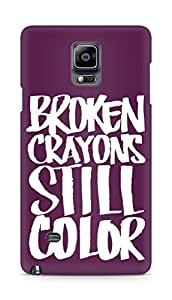 AMEZ broken crayons still colour Back Cover For Samsung Galaxy Note 4