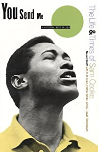 You Send Me: The Life and Times of Sam Cooke download ebook