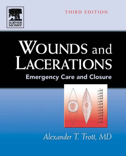 Wounds and Lacerations: Emergency Care and Closure, 3e (Wounds & Lacerations: Emergency Care & Closure)