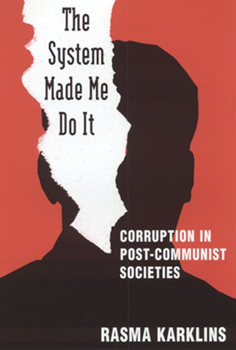 The System Made Me Do It: Corruption in Post-Communist...