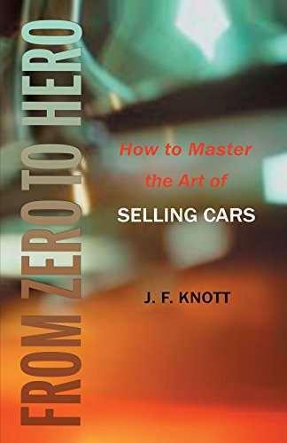 From Zero to Hero: How to Master the Art of SELLING CARS