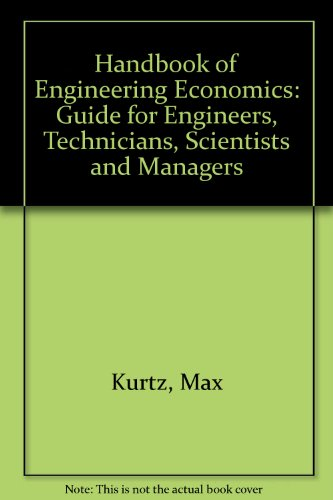 Handbook of Engineering Economics: Guide for Engineers, Technicians, Scientists, and Managers PDF