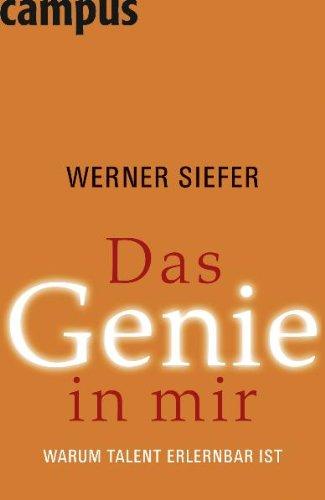 Siefer Werner, Das Genie in mir. Warum Talent erlernbar ist.
