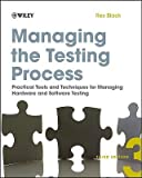 img - for Managing the Testing Process: Practical Tools and Techniques for Managing Hardware and Software Testing   [MANAGING THE TESTING PROCES-3E] [Paperback] book / textbook / text book