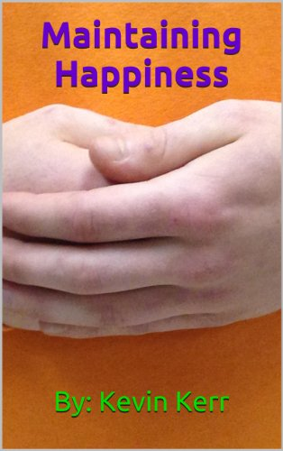 Maintaining Happiness (How To Feel Better And Be Happy)