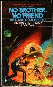 No Brother, No Friend (TimelinerTrilogy, Bk. 2), Richard C. Meredith