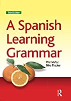 A Spanish Learning Grammar (Essential Language Grammars)