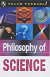 Philosophy of Science (Teach Yourself)