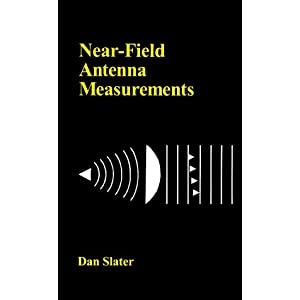 Near-Field Antenna Measurements (Antenna Library) (Artech House Antenna Library)