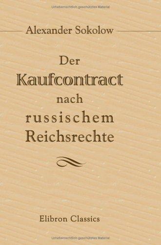 Der Kaufcontract nach russischem Reichsrechte