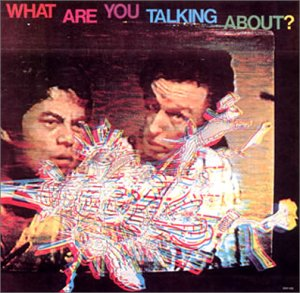 What Are You Talking About? by Toshinori Kondo, Tristan Honsinger, Sabu Toyozumi and Peter Kowald