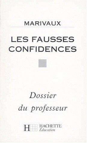 LES FAUSSES CONFIDENCES. Dossier du professeur