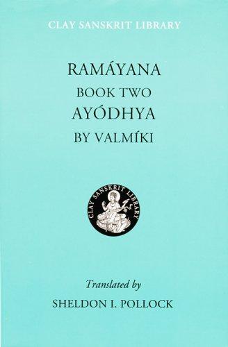 Ramayana Book Two: Ayodhya (Clay Sanskrit Library) (Bk. 2)