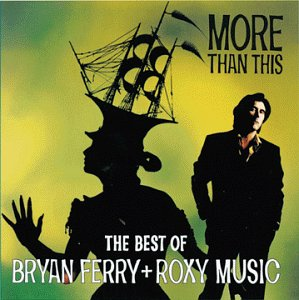 Bryan Ferry And Roxy Music - More Than This Best Of - Zortam Music