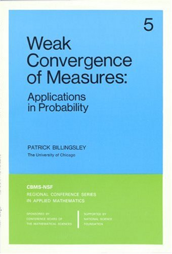 Weak Convergence of Measures Paperback: Applications in Probability (CBMS-NSF Regional Conference Series in Applied Mathematics)