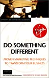 Do Something Different: Proven Marketing Techniques to Transform Your Business (Virgin business guides) (0753505282) by Wolff, Jurgen