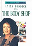 Paul Brown Anita Roddick and the Bodyshop (Great Business Stories)